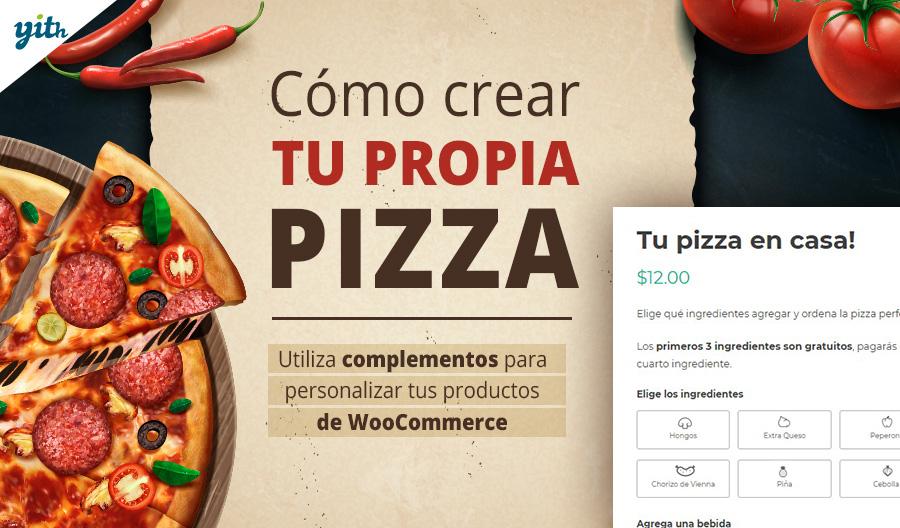 Cómo crear tu propia pizza; utiliza complementos para personalizar tus productos de WooCommerce