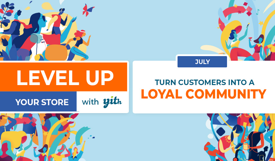 Level up your store – turn customers into a loyal community