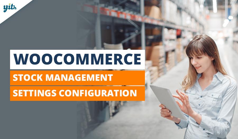 WooCommerce: Stock Management Settings Configuration