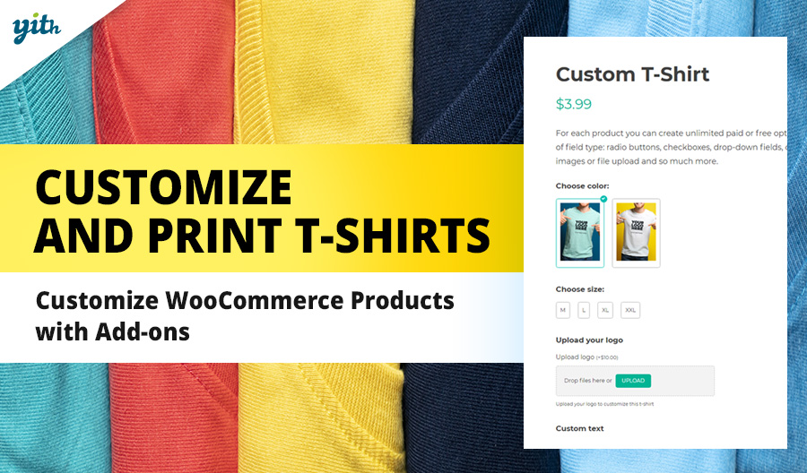 Customize and print t-shirts; customize WooCommerce Products with Add-ons