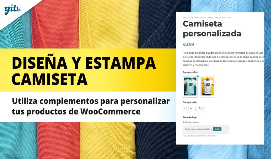 Diseña y estampa camisetas; utiliza complementos para personalizar tus productos de WooCommerce