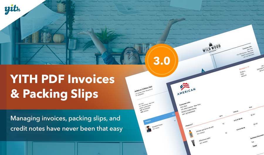 YITH PDF Invoice & Packing Slips: managing invoices, packing slips, and credit notes have never been that easy