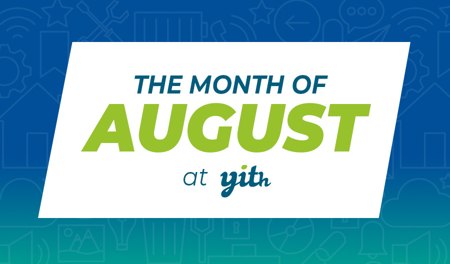 The month of August at YITH
